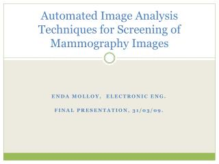 Automated Image Analysis Techniques for Screening of Mammography Images