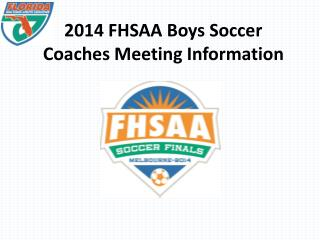 2014 FHSAA  Boys  Soccer Coaches Meeting Information