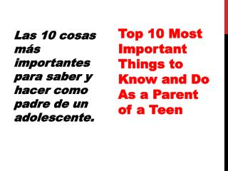 Las  10 cosas más importantes para saber y hacer como padre de un adolescente.