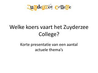 Welke koers vaart het  Zuyderzee  College?