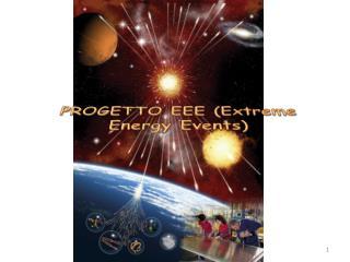 PROGETTO EEE (E x treme Energy Events )
