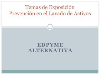 Temas de  Exposición Prevención en el Lavado de Activos