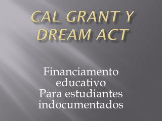Cal grant y dream act
