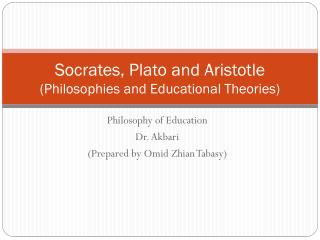 Socrates, Plato and Aristotle (Philosophies and Educational Theories)