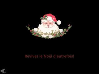 Revivez le Noël d'autrefois !