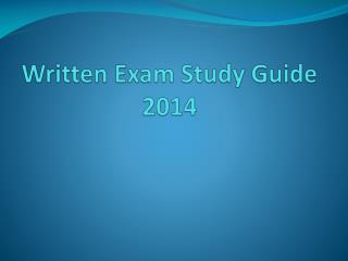 Written Exam Study Guide 2014