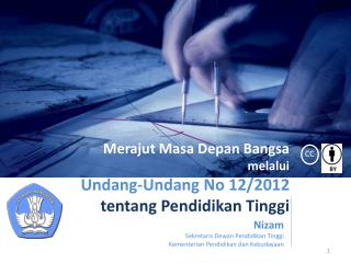Merajut Masa Depan Bangsa melalui Undang-Undang No 12/2012 tentang Pendidikan Tinggi