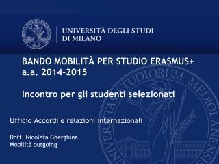 Ufficio  Accordi e  relazioni  internazionali Dott.  Nicoleta Gherghina Mobilità  outgoing