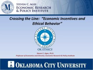 "Crossing the Line:  ""Economic Incentives and Ethical Behavior"""