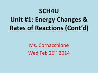 SCH4U Unit #1: Energy Changes & Rates of Reactions (Cont'd)