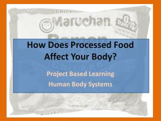 How Does Processed Food Affect Your Body?