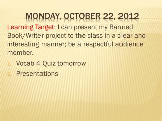Monday, October  22,  2012