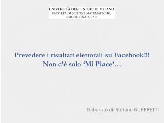 Prevedere i risultati elettorali su  Facebook !!! Non c'è solo 'Mi Piace'…