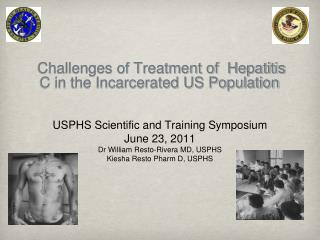 Challenges of Treatment  of  Hepatitis C in  the Incarcerated  US Population