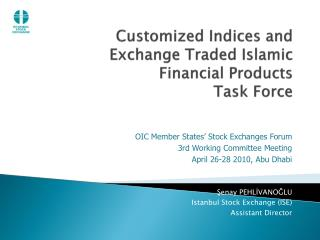 Customized Indices and  Exchange Traded Islamic  Financial Products Task Force
