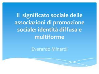 Il  significato sociale delle associazioni di promozione sociale: identit� diffusa e multiforme