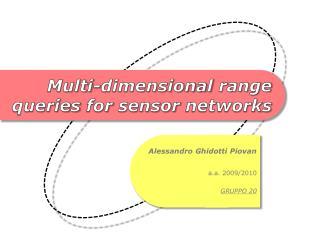 Multi-dimensional range queries for sensor networks