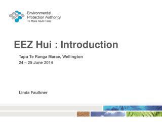 EEZ Hui : Introduction