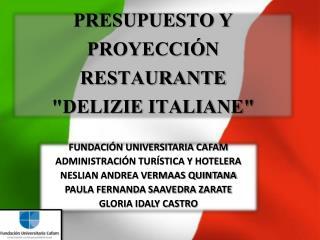 """PRESUPUESTO Y PROYECCIÓN RESTAURANTE """"DELIZIE ITALIANE"""""""