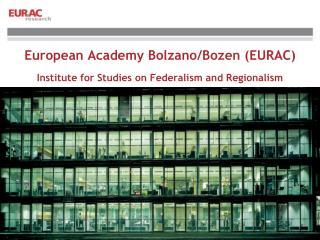 European  Academy Bolzano/Bozen (EURAC)