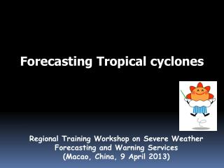 Forecasting Tropical cyclones