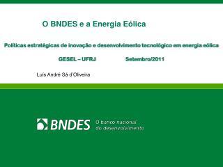 Políticas estratégicas de inovação e desenvolvimento tecnológico em energia  eólica