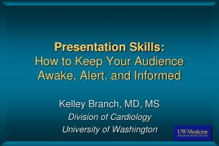 Presentation Skills: How to Keep Your Audience Awake, Alert, and Informed