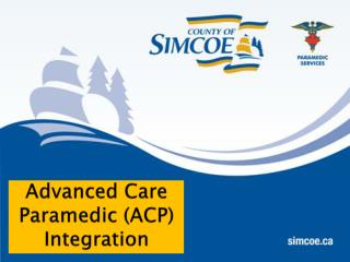 Advanced Care Paramedic (ACP) Integration