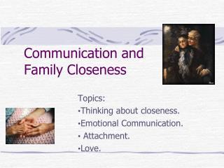 Communication and  Family Closeness
