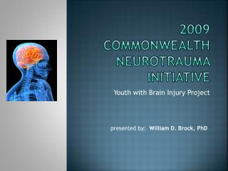 2009  Commonwealth  Neurotrauma  Initiative