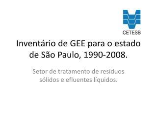 Inventário de GEE para o estado de São Paulo, 1990-2008.