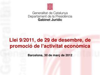 Llei 9/2011, de 29 de desembre, de promoció de l'activitat econòmica