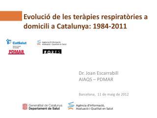 Evolució de les  teràpies respiratòries  a  domicili  a Catalunya:  1984-2011