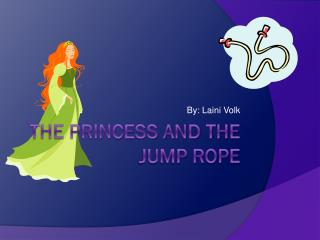 The princess and the jump rope