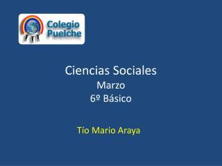 Ciencias Sociales  Marzo 6º Básico
