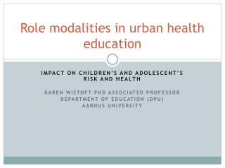 Role modalities in urban health education