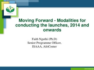 Moving Forward - Modalities for conducting the launches, 2014 and onwards