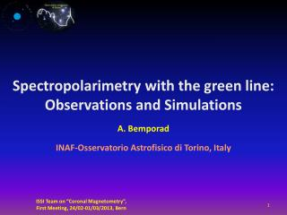 Spectropolarimetry  with the green line: Observations and Simulations  A .  Bemporad