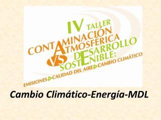 Cambio Clim�tico-Energ�a-MDL