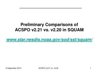 Preliminary Comparisons of  ACSPO v2.21 vs. v2.20 in SQUAM