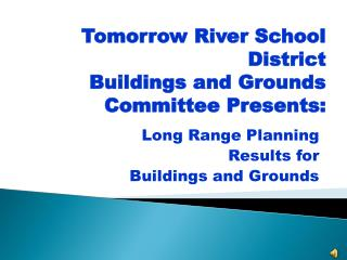 Long Range PlanningResults for Buildings and Grounds