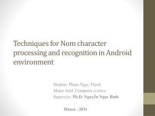 Techniques for Nom character processing and recognition in  A ndroid environment