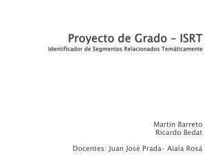 Proyecto de Grado – ISRT Identificador de Segmentos Relacionados Temáticamente