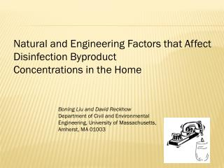 Natural and Engineering Factors that Affect Disinfection Byproduct  Concentrations in the Home