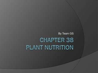 Chapter 38 Plant nutrition