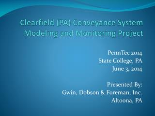 Clearfield (PA) Conveyance System Modeling and Monitoring Project