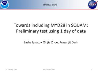 Towards including M*D28 in SQUAM: Preliminary  test using 1 day of data