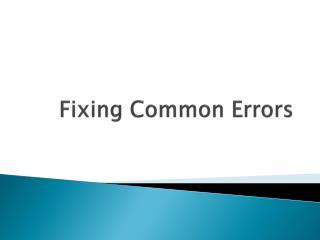 Fixing Common Errors