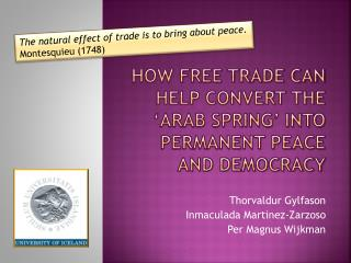 How free trade can help convert the �Arab Spring� into permanent peace  and democracy