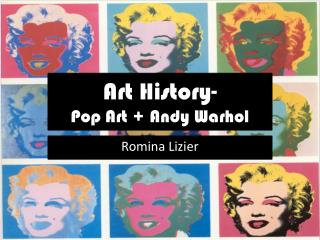 Art History-  Pop Art + Andy Warhol